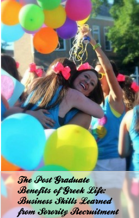 The Post Graduate Benefits of Greek Life Part IV: Business Skills Learned from Sorority Recruitment