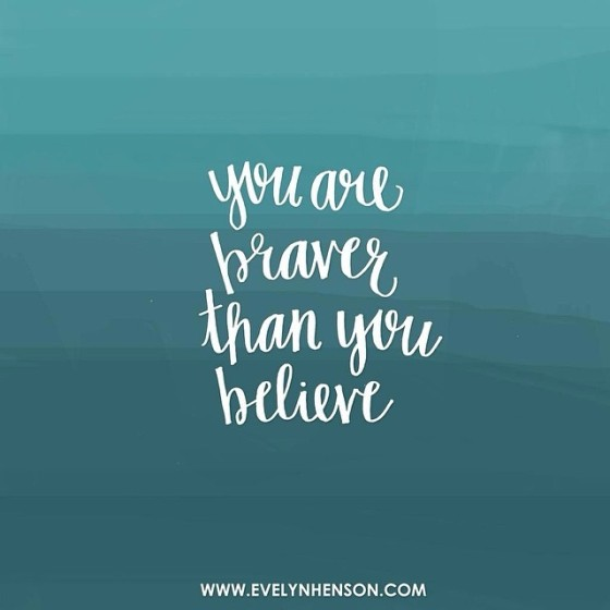 You-are-braver-than-you-believe