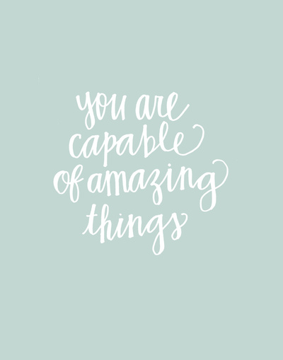You are Capable of Amazing Things