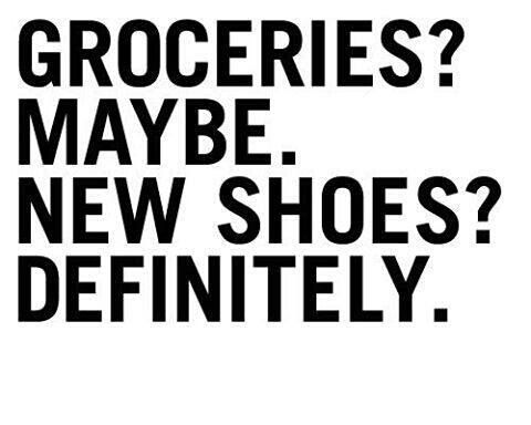 Groceries? Maybe. New shoes? Definitely.