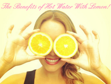 The Benefits of Hot Water with Lemon
