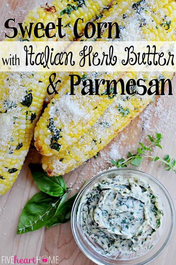 Sweet-Corn-with-Italian-Herb-Butter-and-Parmesan-Cheese-by-Five-Heart-Home_700pxTitle